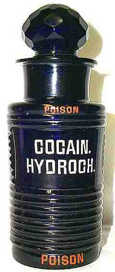 """Ah, now that's a lovely piece right there. (""""antique Cocaine Hydrochloride bottle"""")"""