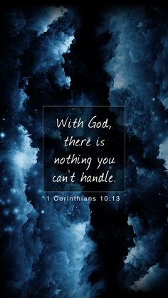 1 Corinthians 10:13...With God there is nothing you can't handle. - Inspirational #Bible quotes from the first and second books of Corinthians in the New Testament