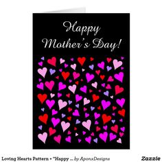 """Loving Hearts Pattern + """"Happy Mother's Day! Mother Card, Mother's Day Greeting Cards, Happy Mother S Day, Heart Patterns, Love Heart, Create Your Own, Hearts, Templates, Nice"""