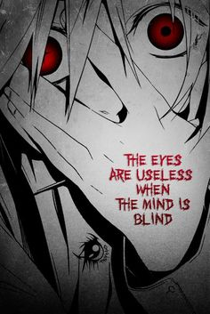 """""""It's not the eyes that are blind but it's the heart."""""""