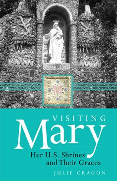 Each of Mary's names and titles reflect a different aspect of her role in the life of the Church and in the lives of her children. Numerous shrines throughout North America have been built to facilitate devotion to Mary under her many titles and numerous graces, and author Julie Cragon has visited many of them with her family.