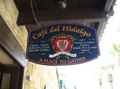 Cafe del Hidalgo - on the corner of St. George Street and Hypolita. St Augustine Restaurants, Downtown Restaurants, Italian Ice Cream, Florida Weather, Street Signs, Old City, Shop Signs, Tour Guide, Gelato