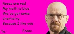 Valentine – Breaking Bad by Qualbert on DeviantArt – Valentines Day İdeas 2020 Breaking Bad Funny, Breaking Bad Quotes, Bad Valentines Cards, Valentines Day Drawing, Valentine Ideas, Bad Memes, Cute Memes, Funny Quotes, Beaking Bad