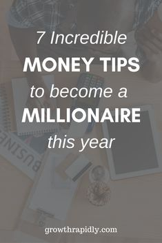 7 Money Tips to Become A Millionaire - GrowthRapidly - Finance tips, saving money, budgeting planner Self Made Millionaire, Millionaire Quotes, Become A Millionaire, Ways To Get Rich, How To Become Rich, Millionaire Lifestyle, Money Tips, Money Saving Tips, Money Hacks