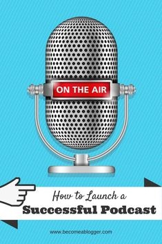 How To Launch Podcast A Successful Podcast http://www.becomeablogger.com/19542/launch-successful-podcast/?utm_content=buffera8a88&utm_medium=social&utm_source=pinterest.com&utm_campaign=buffer#_a5y_p=1982552