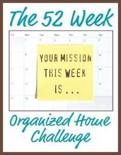 I'm joining the free 52 Week Organized Home Challenge on Home Storage Solutions 101! One challenge each week, and over the course of the year my whole house will get organized and I'll learn how to keep it that way!