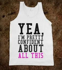 CONFIDENT ABOUT ALL THIS - glamfoxx.com - Skreened T-shirts, Organic Shirts, Hoodies, Kids Tees, Baby One-Pieces and Tote Bags