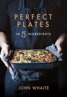 Delicious dishes with just 5 ingredients that are sure to succeed from John Whaite, who won the third series of The Great British Bake Off John Whaite, Olive Oil Butter, Look And Cook, Chef Cookbook, Food Program, British Baking, Great British Bake Off, Delicious Magazine, Thing 1