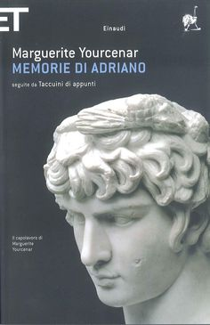 Memoirs of Hadrian by Marguerite Yourcenar I Love Books, Good Books, Books To Read, My Books, Emmanuel Carrère, Wild Book, Think, World Of Books, Film Music Books