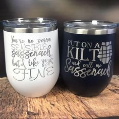 Outlander Inspired wine tumbler, Engraved stemless wine glass, put on a kilt and call me sassenach, You're not Verra sensible Outlander Premiere, Tumbler Cups, Coffee Drinks, Customized Gifts, Wine Glass, Tableware, Tumblers, Cricut, Glitter