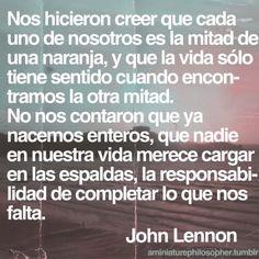no existe tu media naranja somos naranjas enteras- John Lennon