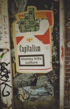 Capitalism - Money Kills Culture Graffiti style art things at… Protest Kunst, Protest Art, Graffiti Kunst, Street Art Graffiti, Graffiti Artists, Berlin Graffiti, Graffiti Artwork, Urbane Kunst, Political Art