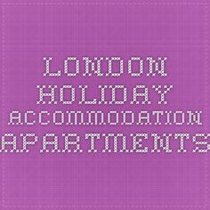 London Holiday Accommodation - Apartments