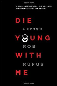 "2017 Alex Awards for the 10 best adult books that appeal to teen audiences: ""Die young with me"" by Rob Rufus. Click on the image to place a hold on this title, in the Logan Library catalog."