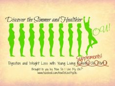 """Discover the Slimmer and Healthier You (Part 2)!  Digestion and Weight Loss with Young Living Supplements.  Brought to you by """"How Do I Use My Oils?""""  www.facebook.com/HowDoIUseMyOils"""