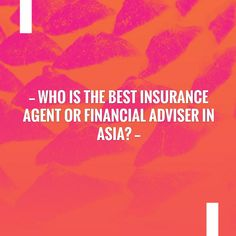 Go ahead and give this a read 🙂 Who is the best insurance agent or financial adviser in Asia? http://feedproxy.google.com/~r/insuranceemart/pLIN/~3/zljr_74VQo4/who-is-best-insurance-agent-or.html?utm_campaign=crowdfire&utm_content=crowdfire&utm_medium=social&utm_source=pinterest