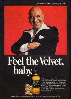Feel the Velvet, Baby. Telly Savalas for Black Velvet 1978 - (he wasn't a nice man in real life social occasions)