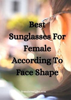 Best Sunglasses For Female According To Face Shape 17