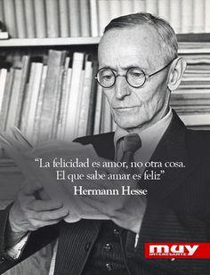 15 frases célebres del mítico Hermann Hesse: http://www.muyinteresante.es/cultura/arte-cultura/articulo/15-frases-celebres-de-herman-hesse-131404305358