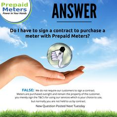 Answer 18: Do I have to sign a contract to purchase a meter with Prepaid Meters?