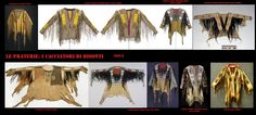 Casacche sioux ornate (ricami, capelli crini, frange, pellicce) e dipinte all'uso delle praterie centrali.Come presso le altre popolazioni, le decorazioni sulle casacche indicavano lo status e le gesta del proprietario