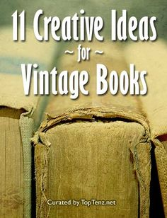 Top 10 Creative Ideas to Repurpose Old Books