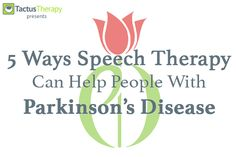 5 benefits of speech therapy for people with Parkinson's disease. See how #SLPeeps can help when you get started early.