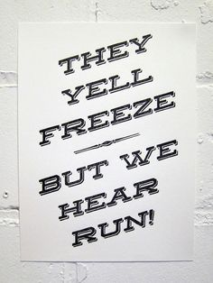 Freeze! print - Printed the old fashioned way.