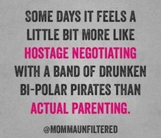 This is how it feels most of the time w/ my children, lol