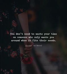 You dont need to waste your time on someone who only wants you around when it fits their needs. via (http://ift.tt/2mYtsbe)