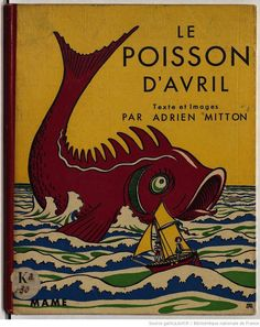 Beautiful vintage children's book covers. Shown is the French children's book entitled April's Fish, c. 1936