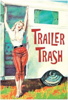 """Trailer Trash Woman Outside RV Camper Funny Poster Posters at AllPosters.com #""""traveltrailers"""""""
