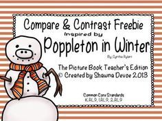 Poppleton in Winter Compare Contrast Freebie from All Things Picture Books on TeachersNotebook.com -  (6 pages)  - This compare and contrast FREEBIE was made to use with the book Poppleton in Winter by Cynthia Rylant.There are 3 stories within this book. After reading this book students can compare and contrast the different stories, and/ or compare and contrast Poppl