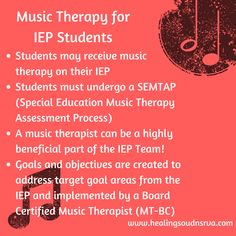 Music Therapy and the Individualized Education Plan  (IEP) for students in the public schools.