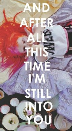 Still into you// Paramore