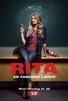 Rita the teacher, played by Mille Dinesen on the  TV show's promotional cover.  Rita is a politically incorrect Danish TV series, written by Christian Torpe and produced by TV2 . The series debuted in February 2012 and has had two seasons to date.