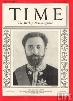 "His imperial majesty qedemawi haile selassie (first power of the trinity)  gracing the cover of Time Magazine with the caption ""The King of Kings."""