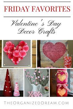 Friday Favorites: Valentine's Day Decor Crafts - The Organized Dream
