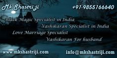 Call our Black Magic Specialist in India Pt. M.K. Shastri Ji and get best solution of all problems with the help of positive black magic service. He is famous as Black magic Specialist and Vashikaran Specialist, Black Magic removal Specialist Contact us ☎ +91-9855166640 or info@mkshastriji.com  #BlackMagicSpecialist, #BlackMagicSpecialistInIndia, #BlackMagicRemoval, #VashikaranSpecialist, #LoveMarriageSpecialist, #VashikaranForhusband