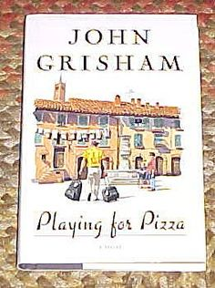 2016 Playing for Pizza by John Grisham