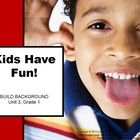 The CA Treasures, Grade 1, Unit 3, Kids Have Fun! Common Core Standards (CCS) resource is a teacher resource that supports the Macmillan/McGraw Hil...