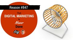 """Reason #847 That Web Marketing is Never Done"""