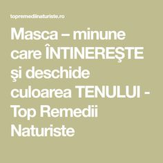 Masca – minune care ÎNTINEREŞTE şi deschide culoarea TENULUI - Top Remedii Naturiste Facial, Math, Facial Treatment, Facial Care, Math Resources, Face Care, Face, Mathematics
