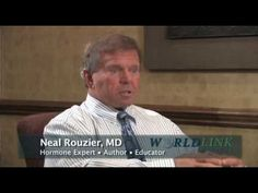 Dr. Neal Rouzier, M.D. - Worldlink Medical - Hormone Replacement
