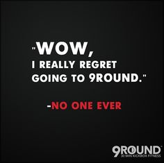 Said no one ever!  9Round in Northville, MI is a 30 minute full body workout with no class times and a trainer with you every step of the way! Visit www.9round.com/fitness/Northville-Michigan or call (734) 420-4909 if you want to learn more!