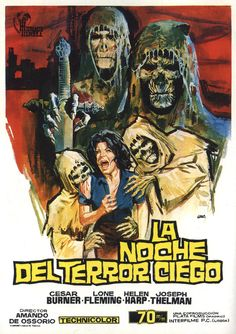 Tombs of the Blind Dead, aka La noche del terror ciego is a Spanish horror film directed by Amando de Ossorio featuring zombies that hunt by sound. Horror Movie Posters, Sci Fi Horror Movies, Sci Fi Films, Movie Poster Art, Horror Art, Film Posters, Zombie Movies, Sexy Horror, Cinema Posters