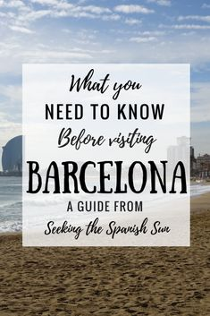 What you need to know before visiting Barcelona. A travel guide by Seeking the Spanish Sun blog www.seekingthespanishsun.com