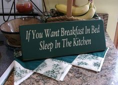 Primitive Wood Sign - If You Want Breakfast In Bed Sleep In The Kitchen