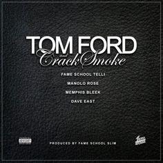 Fame School ft. Manolo Rose, Dave East & Memphis Bleek -Tom Ford & Crack Smoke (Remix)Fame School ft. Manolo Rose, Dave East & Memphis Bleek -Tom Ford & Crack Smoke (Remix)