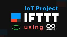 In this tutorial, we will connect Arduino to IFTTT for IoT Projects. Full step-by-step tutorial with code samples included. We will use the Wemos mini. Cool Arduino Projects, Iot Projects, Arduino Wifi, Arduino Programming, Diy Electronics, Electronics Projects, Arduino Controller, Learn Robotics, Plant Watering System